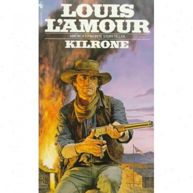 Kilrone By Louis L'amlur, Isbn 0553248677