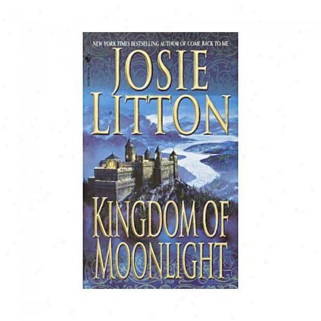 Kingdom Of Moonlight By Josie Litton, sIbn 0553583905