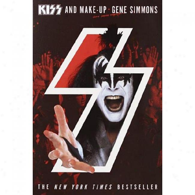 Kiss And Make-up By Gene Simmons, Isbbn 0609810022