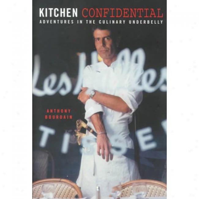 Kitchen Confidential By Anthony Bourdain, Isbn 158234082x