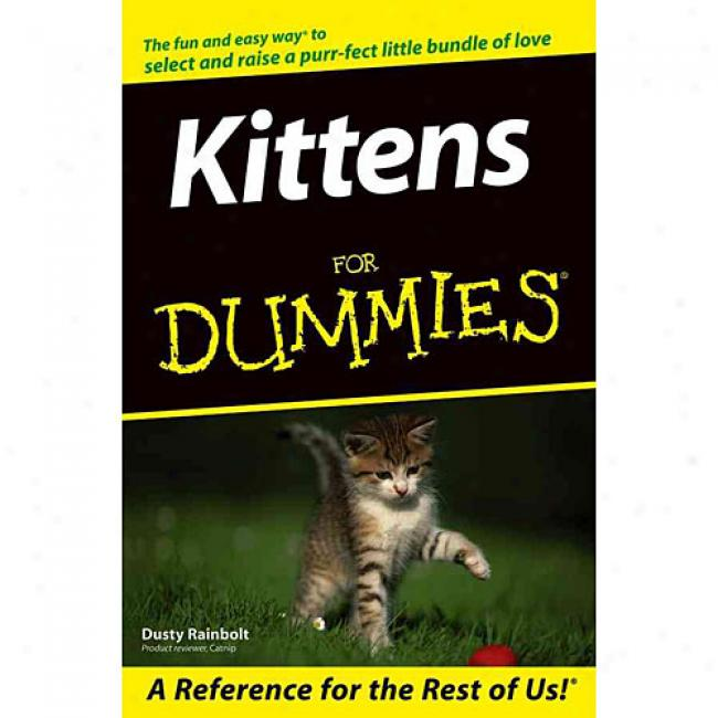 Kittens In the place of Dummies