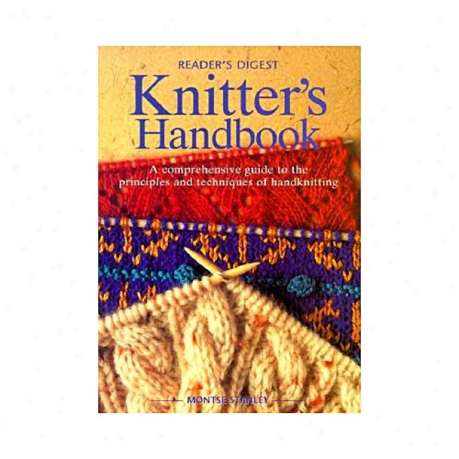 Knitter's Handbook: A Comprehensive Guide To The Prlnciples And Techniques Of Handknitting By Montse Stanley, Isbn 0762102489