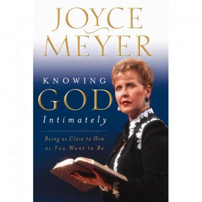 Intelligent God Intimately By Joyce Meyer, Isbn 0446531936
