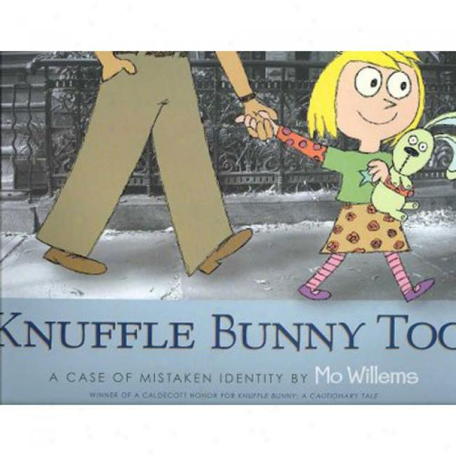 Knuffle Bunny Too:: A Case Of Mistaken Identity