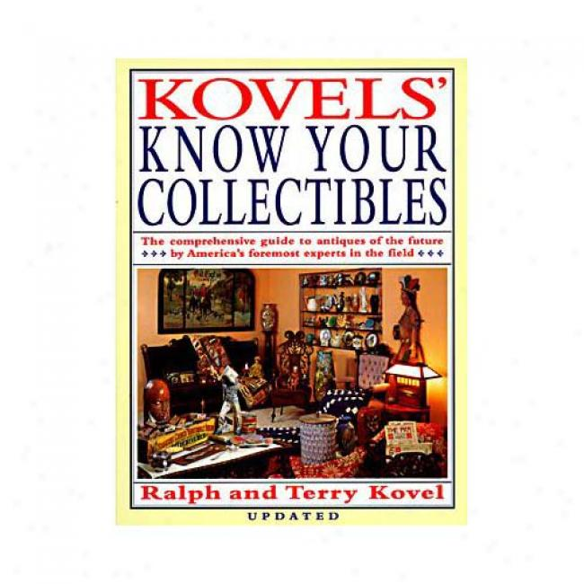 Kovels' Know Your Collectibles By Ralph M. Kovel, Isbn 0517588404