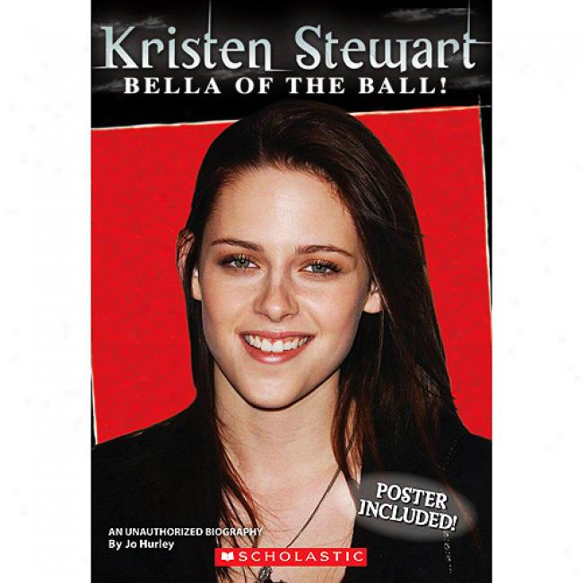 Kristen Stewart: Bella Of The Ball!