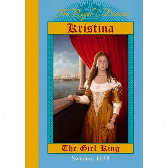 Kristina, The Lass King By Carolyn Meyer, Isbn 0439249767