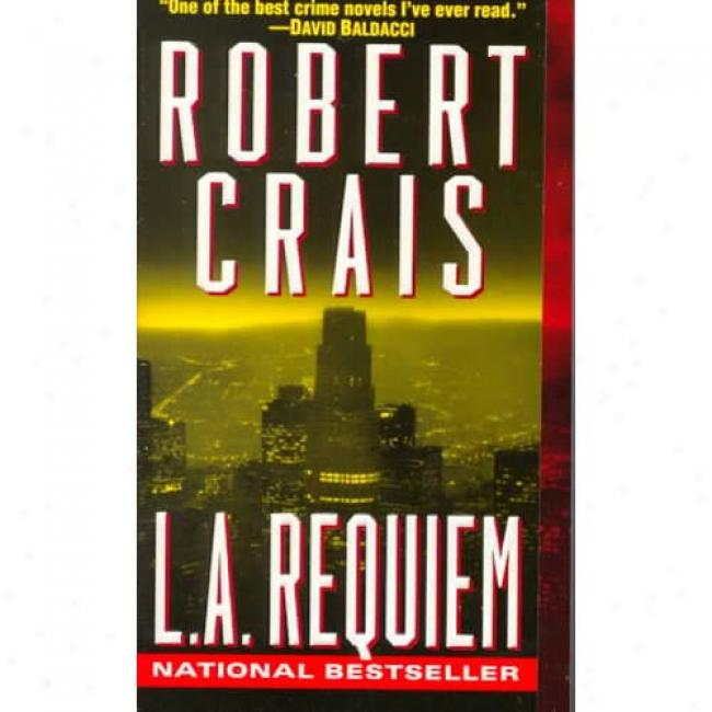 L. A. Requiem By Robetr Crais, Isbn 0345434471