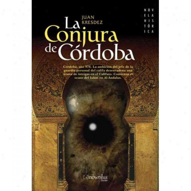 La Conjura De Cordoba/ The Conspiracy Of Cordova