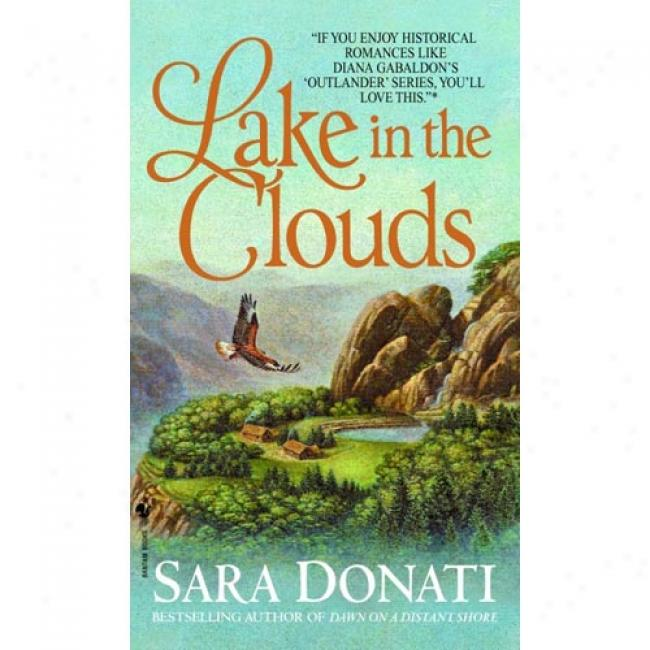 Lake In The Clouds By Sara Donati, Isbn 0553581798
