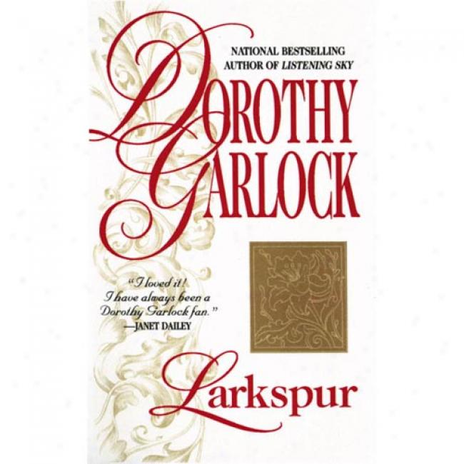 Larkspur By Dorothy Garlock, Isbn 0446602531