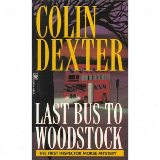 Last Bus To Woodstock By Colin Dextrr, Isbn 0804114900