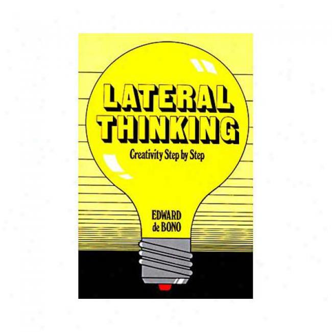 Lateral Thinking Creativity By Edward De Bono, Isbn 0060903252