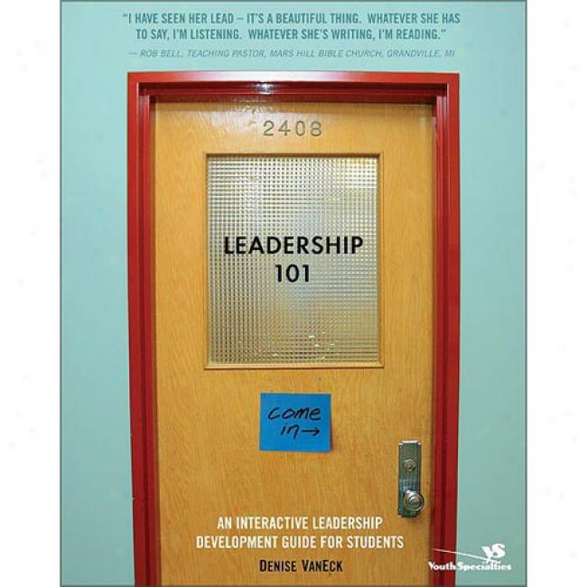 Leadership 101: An Intreactive Leadefship Development Guide For Students