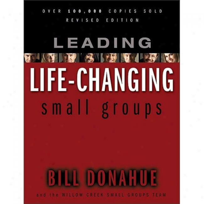 Leading Life-changing Small Groups At Bill Donahue, Isbn 0310247500