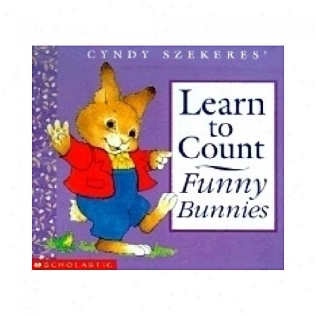 LearnT o Couht, Funny Bunnies By Cyndy Szekeres, Isbn 0439149940