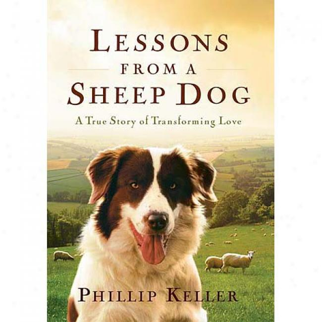 Lessons From A Sheep Dog Near to Phillip Keller, Isbn 0849917654