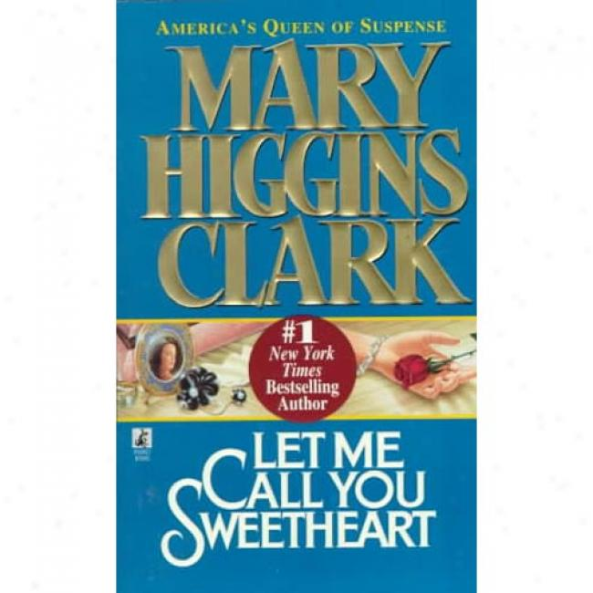 Let Me Call You Sweetheart By Mary Higgins Clark, Isbn 0671568175