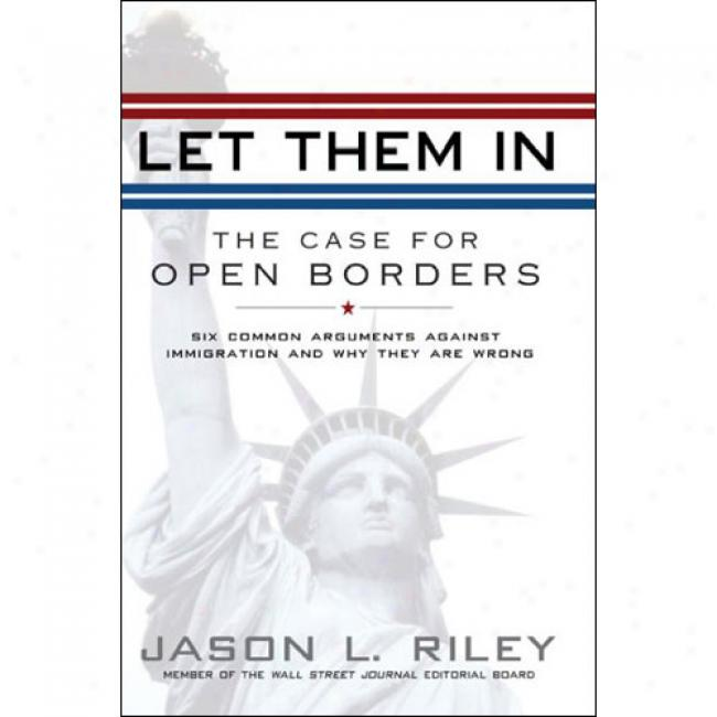 Let Them In: TheC ase For Open Borders