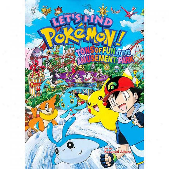 Let's Find Pokemon!: Tons Of Fun At The Amusement Park
