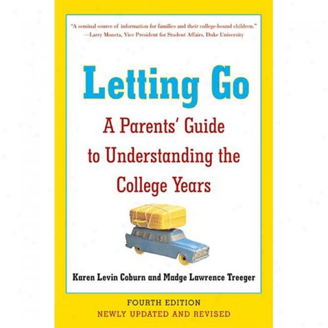 Letting Go: A Parents' Guide To Understanding The College Years By L. Coburn Karen, Isbn 0060521260