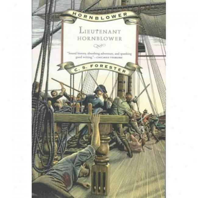 Lieutenant Hornblower By C. S. Forester, Isbn 0316290637
