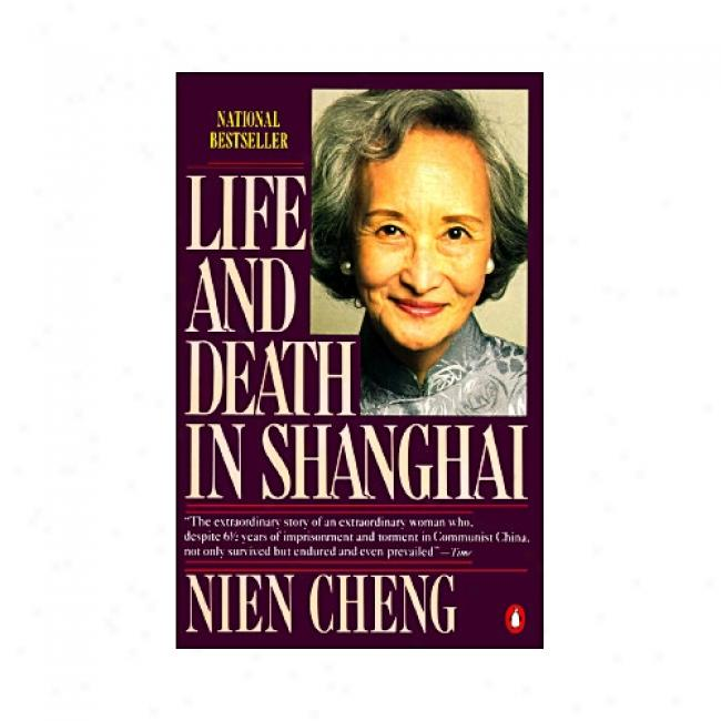 Life And Death In Shanghai By Nien Cheng, Isbn 014010870x
