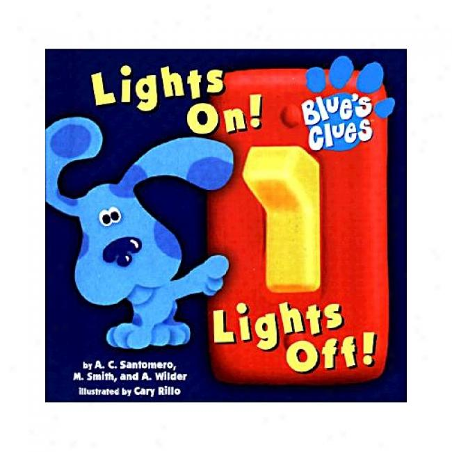Lights On! Lights Off! At Angela C. Santomero, Isbn 0689819099