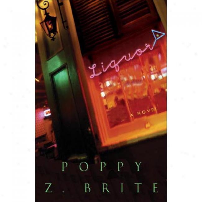 Liquor By Poppy Brite, Isbn 1400050073