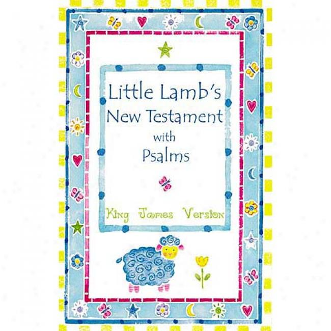 Little Lamb's New Testament With Psalms By Nelsonwlrd, Isbn 0840701071