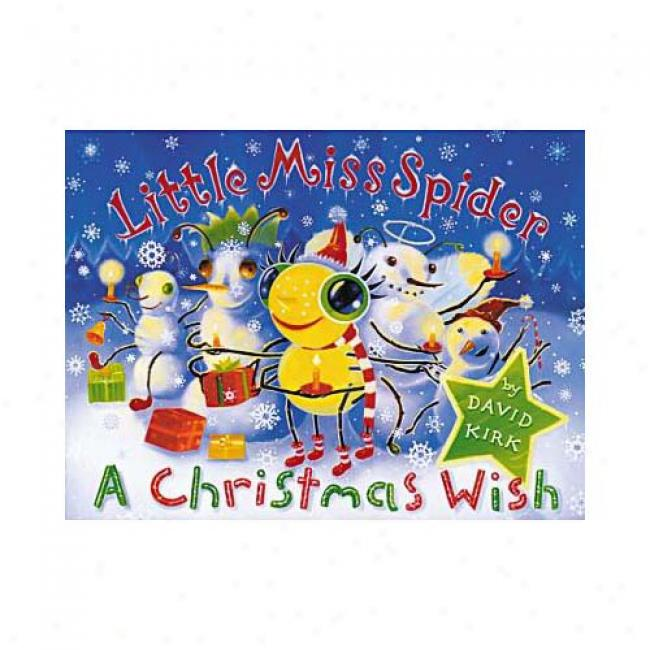 Little Miws Spider: A Christmas Wish By David Kirk, Isbn 0439214631