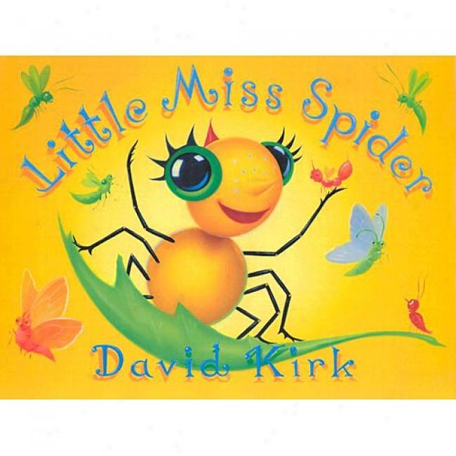 Little Miss Spider From David Kirk, Isbn 0439083893