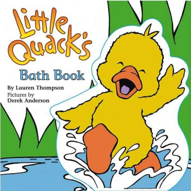 Little Quack's Bath Book [with Floating Little Quack]