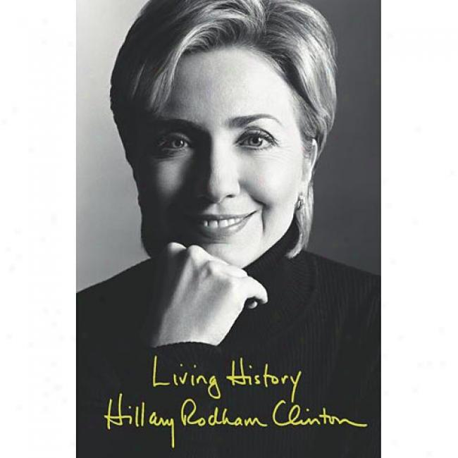 Living History:a Memoir By Hillary Rodham Clinton, Isbn 0743528344