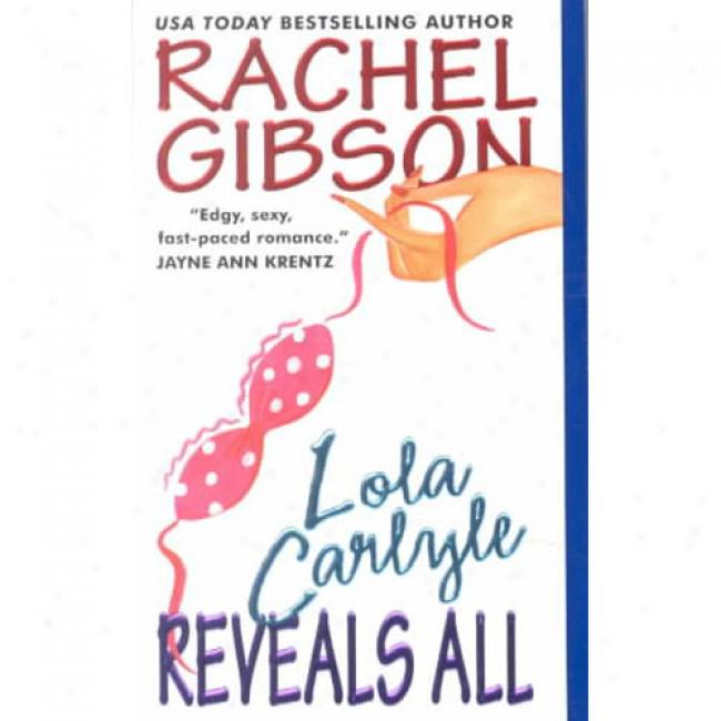 Lola Carlyle Reveaks All By Rachel Gibson, Isbn 0380814390