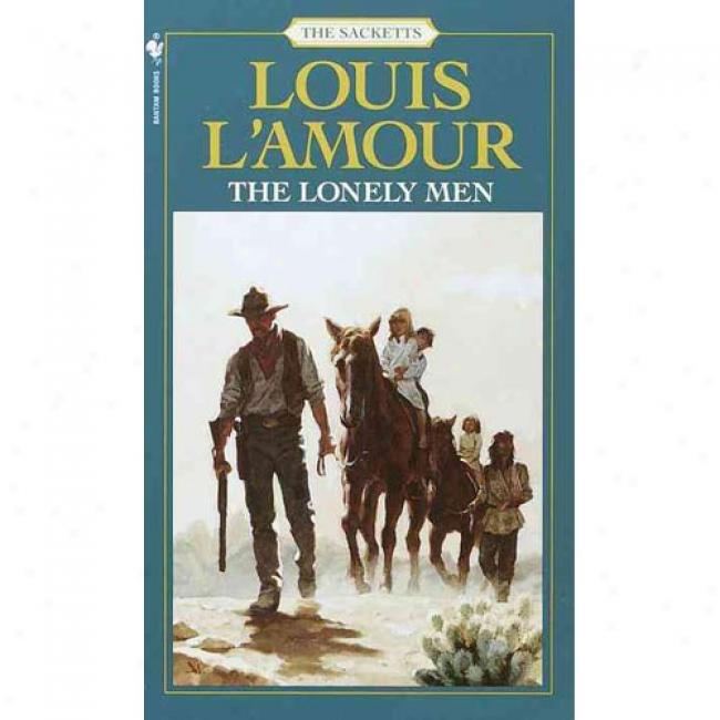Lonely Men By Louis L'amour, Isbn 0553276778