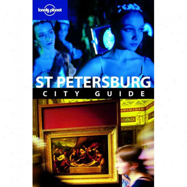 Lonely Planet St. Petersburg City Guide [with Pull-out Delineate]