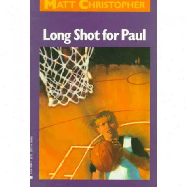 Long Shot For Paul, By Matt Christopher, Isbn 0316142441