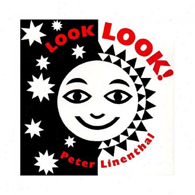 Look Look! By Peter Linenthal, Isbn 0525420282