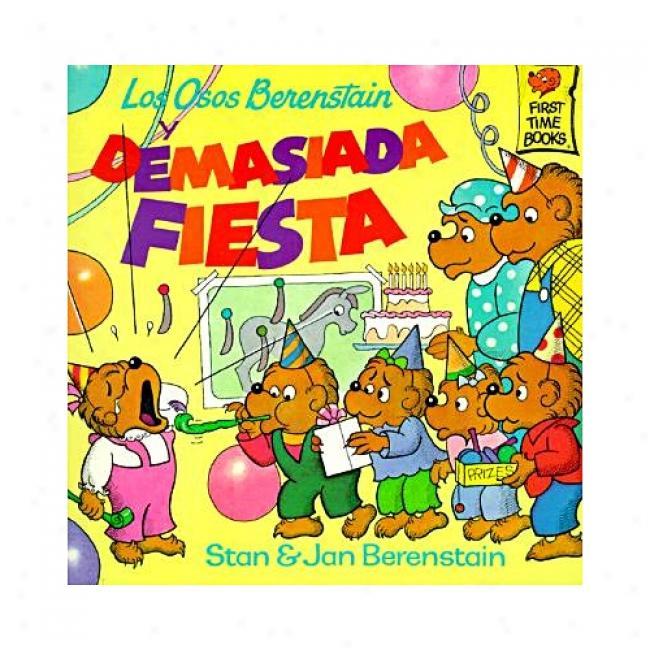 Los Osos Berenstain Y Demasiada Fiesta From Stan Berenstain, Isbn 0679847456