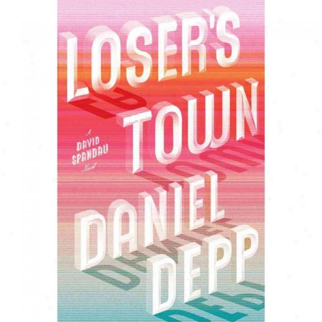 Loser's Town: A David Spandau Novel