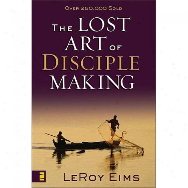 Los tArt Of Disciple Workmanship By Leroy Eims, Isbn 031037281x