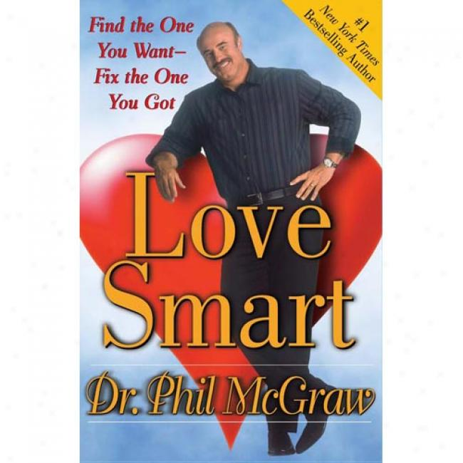 Love Smart: Find The One You Want--fox The One You Taste