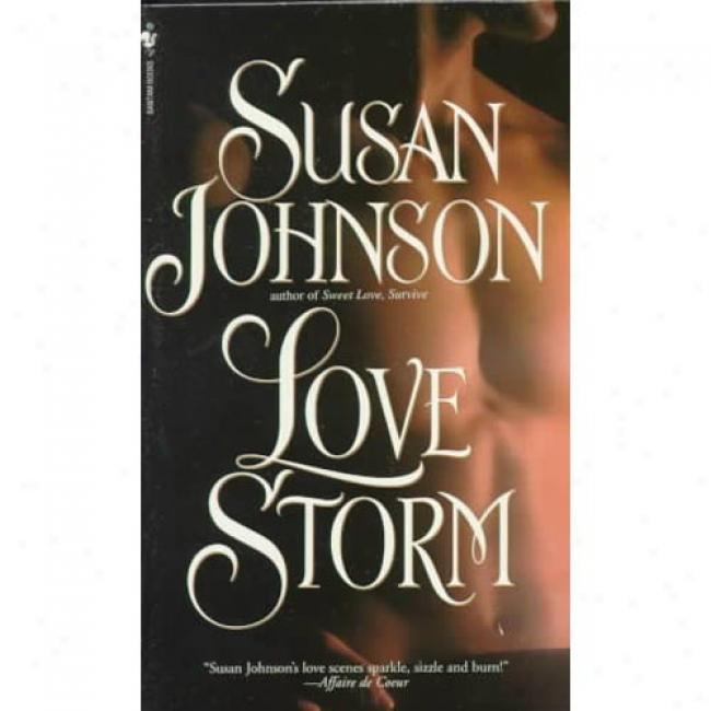 Love Storm By Susan Johnson, Isbn 0553563289
