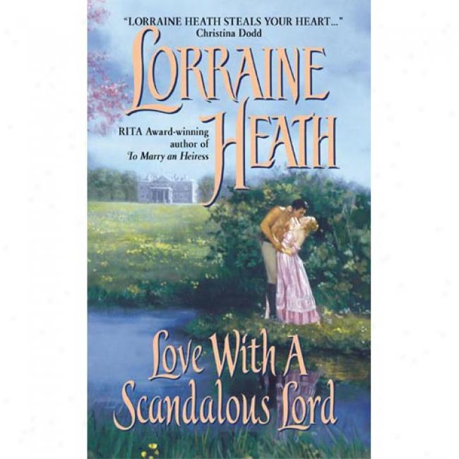 Love With A Scandalous Lord By Lorraien Heath, Isbn 0380817438