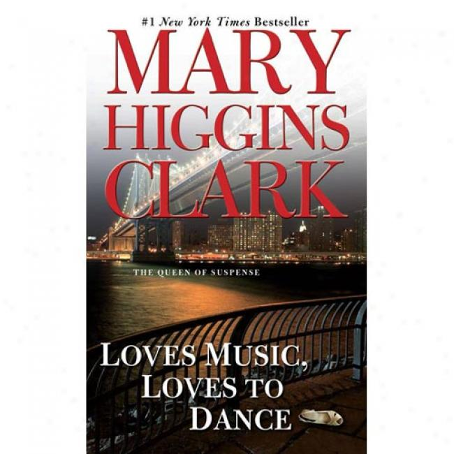 Loves Music, Loves To Dance By aMry Higgins Clark, Isbn 0671758896