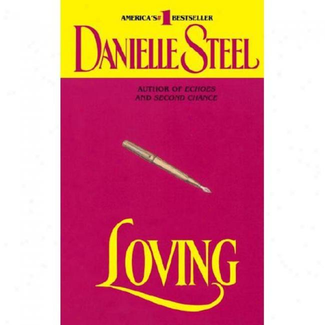 Loving By Danlelle Steel, Isbn 0440146577