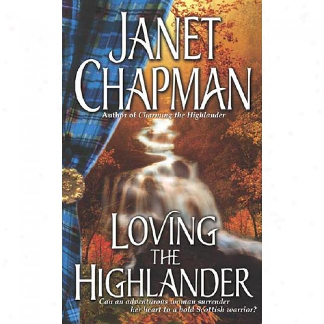 Loving The Highlinder By Janet Chapman, Isbn 0743453077