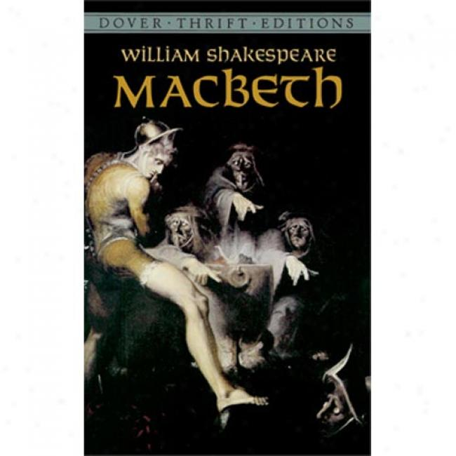 Macbeth By William Shakespeare, Isbn 0486278026