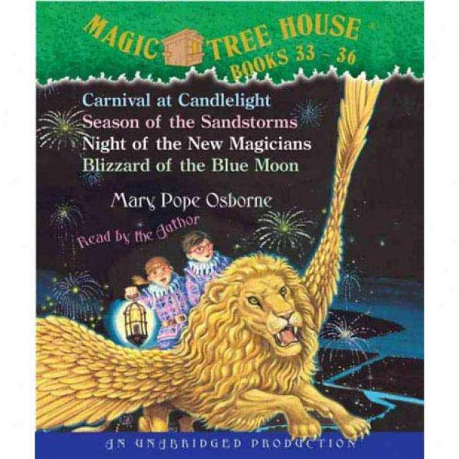Magic Tree House: Books 33-36: #33 Carnival At Candlelight; #34 Season Of The Sandstorms; #35 Night Of The New Magiciajs; #36 Blizzard Of The Blue Mo